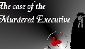 play The Case of the Murdered Executive