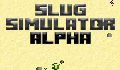 play SlugSimulator alpha
